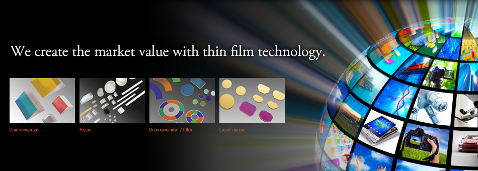 We create the market value with thin film technology.